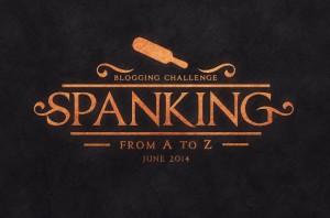 Spanking A-Z blog hop